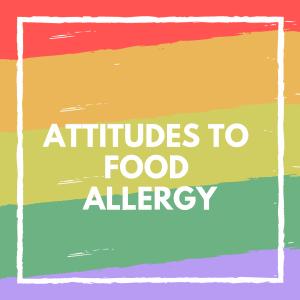 attitudes to food allergy
