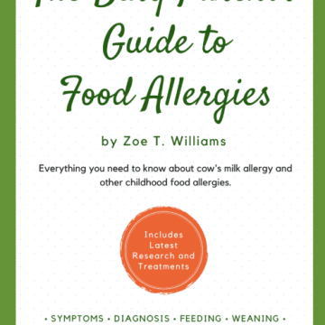 The Busy Parent's Guide to Food Allergies: everything you need to know about cow's milk allergy and other childhood food allergies